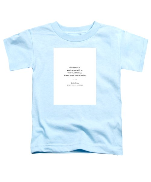 Chuck Palahniuk Quote 01- Invisible Monsters - Minimal, Modern, Classy, Sophisticated Art Prints Toddler T-Shirt