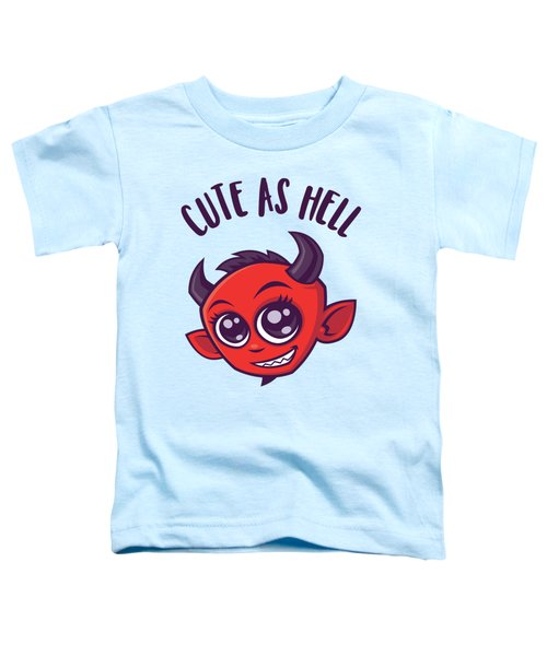 Cute As Hell Devil With Dark Text Toddler T-Shirt