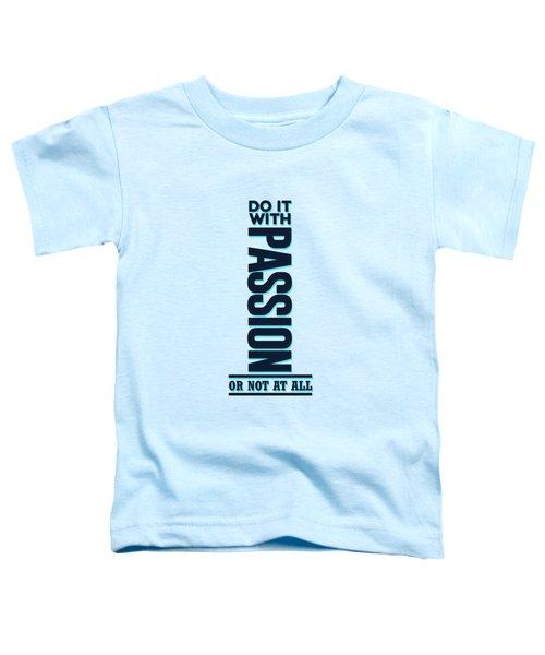 Do It With Passion 2 - Motivational, Inspirational Quotes - Minimal Typography Poster Toddler T-Shirt