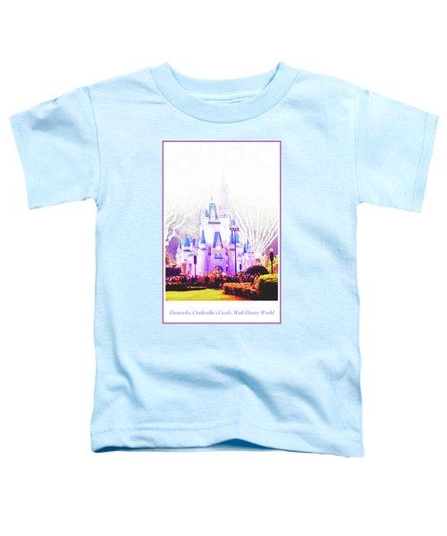 Fireworks, Cinderella's Castle, Magic Kingdom, Walt Disney World Toddler T-Shirt