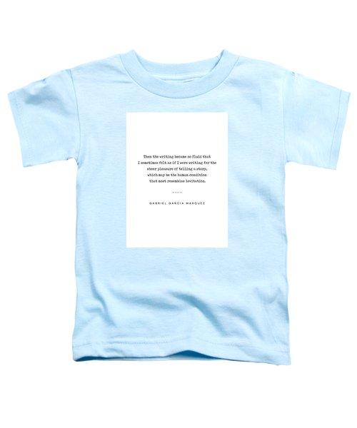 Gabriel Garcia Marquez Quote 02 - Typewriter - Minimal, Modern, Classy, Sophisticated Art Prints Toddler T-Shirt