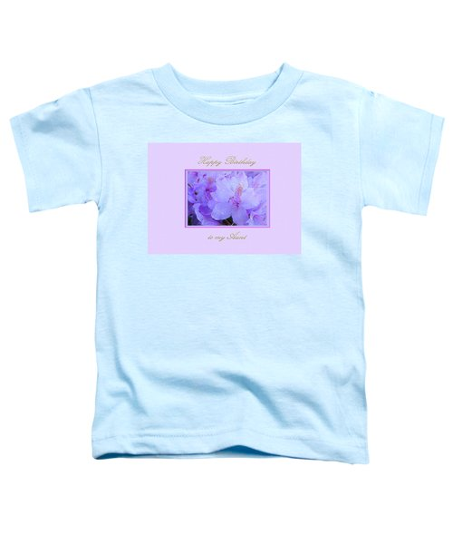 Happy Birthday To My Aunt Purple With Hydrangeas Toddler T-Shirt