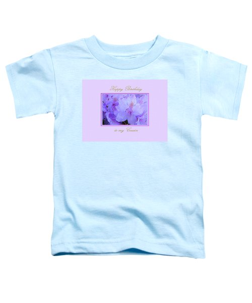 Happy Birthday To My Cousin With Purple Hydrangeas Toddler T-Shirt