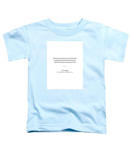 H Jackson Brown Jr Quote 01 - Typewriter Quote - Minimal, Modern, Classy, Sophisticated Art Prints Toddler T-Shirt