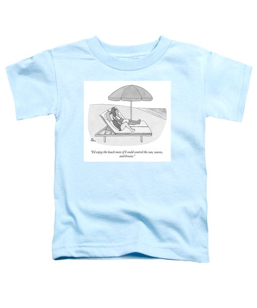 If I Could Control The Sun Toddler T-Shirt