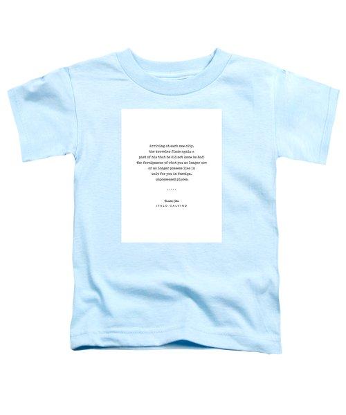 Italo Calvino Quote 01 - Typewriter Quote - Minimal, Modern, Classy, Sophisticated Art Prints Toddler T-Shirt