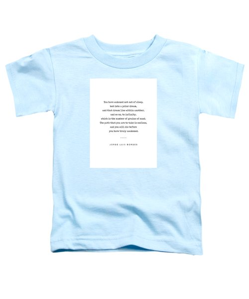 Jorge Luis Borges Quote 01 - Typewriter Quote - Minimal, Modern, Classy, Sophisticated Art Prints Toddler T-Shirt