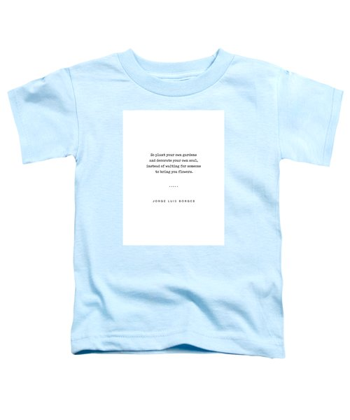 Jorge Luis Borges Quote 03 - Typewriter Quote - Minimal, Modern, Classy, Sophisticated Art Prints Toddler T-Shirt