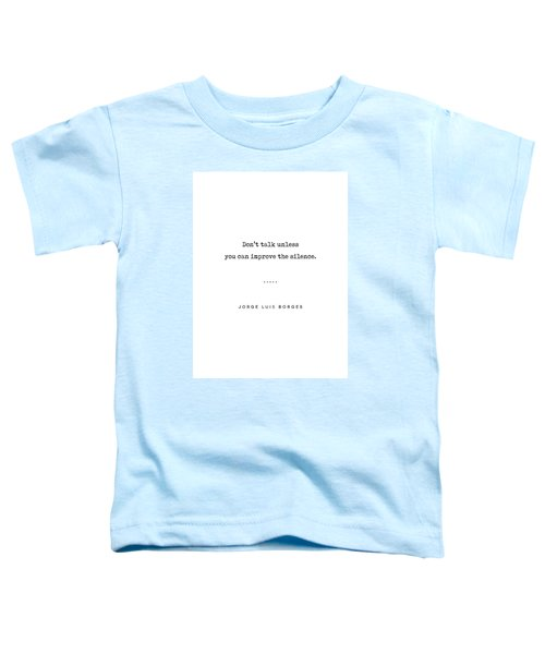 Jorge Luis Borges Quote 04 - Typewriter Quote - Minimal, Modern, Classy, Sophisticated Art Prints Toddler T-Shirt