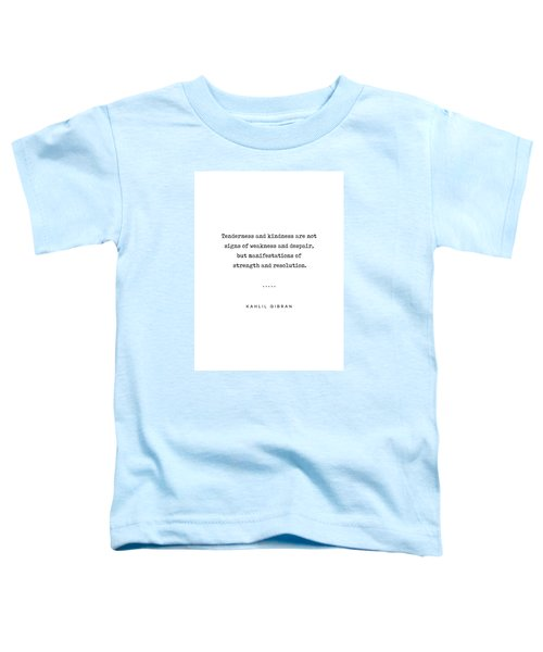 Kahlil Gibran Quote 03 - Typewriter Quote - Minimal, Modern, Classy, Sophisticated Art Prints Toddler T-Shirt
