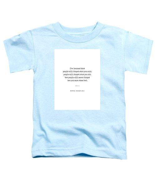 Maya Angelou Quote 01 - Typewriter Quote - Minimal, Modern, Classy, Sophisticated Art Prints Toddler T-Shirt