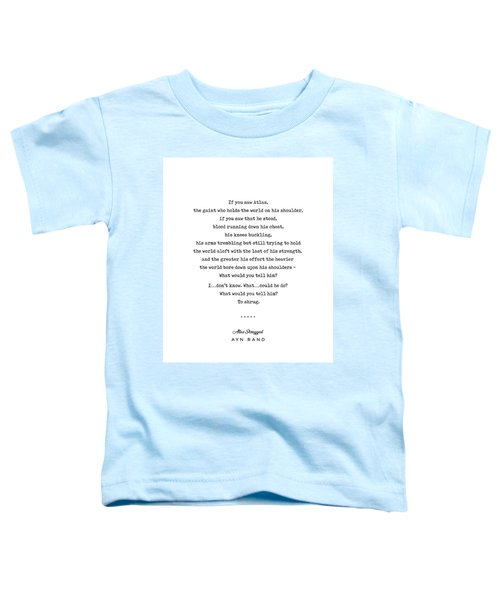 Minimal Ayn Rand Quote 02- Atlas Shrugged - Modern, Classy, Sophisticated Art Prints For Interiors Toddler T-Shirt