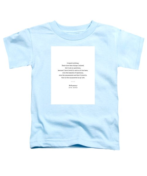 Minimal Ayn Rand Quote 03- The Fountainhead - Modern, Classy, Sophisticated Art Prints For Interiors Toddler T-Shirt