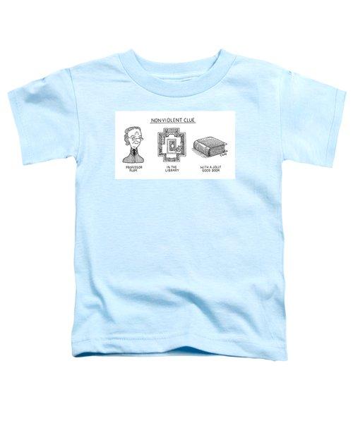 Nonviolent Clue Toddler T-Shirt