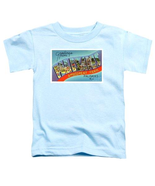 Palisades Amusement Park Greetings Toddler T-Shirt