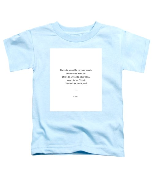 Rumi Quote On Life 11 - Minimal, Sophisticated, Modern, Classy Typewriter Print - Void In Your Soul Toddler T-Shirt