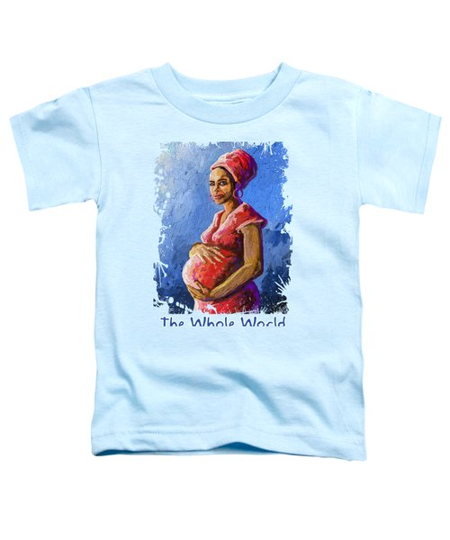 The Whole World In My Arms Toddler T-Shirt