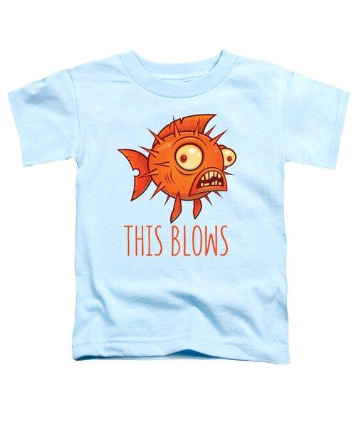 This Blows Porcupine Blowfish Toddler T-Shirt