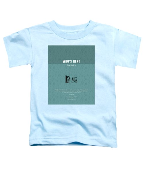 Who's Next The Who Greatest Albums Of All Time Minimalist Series Toddler T-Shirt