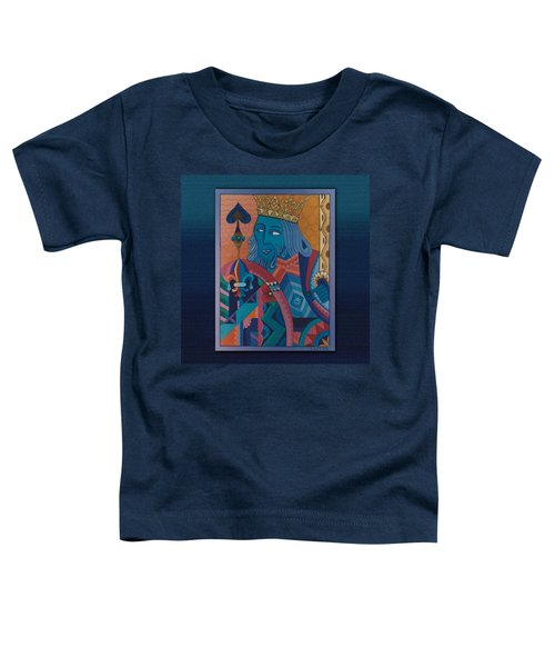 Be The King In Your Movie Toddler T-Shirt