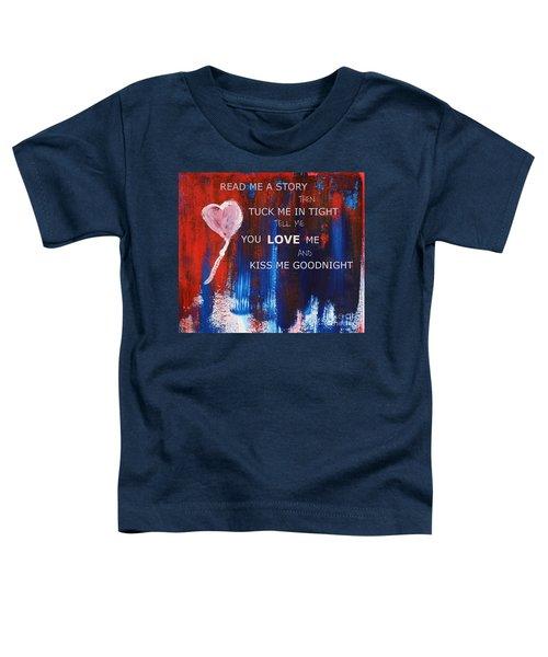 Kiss Me Goodnight Toddler T-Shirt