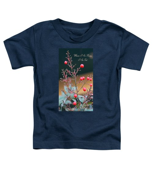 Whenever I See Beauty Toddler T-Shirt