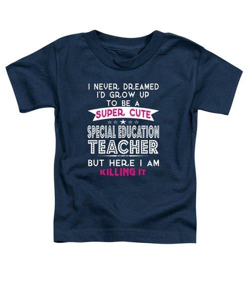 Super Cute Special Education Teacher Toddler T-Shirt
