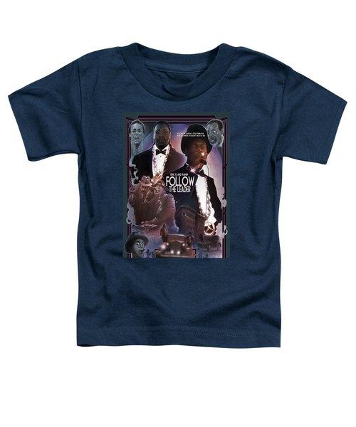 Follow The Leader 2 Toddler T-Shirt