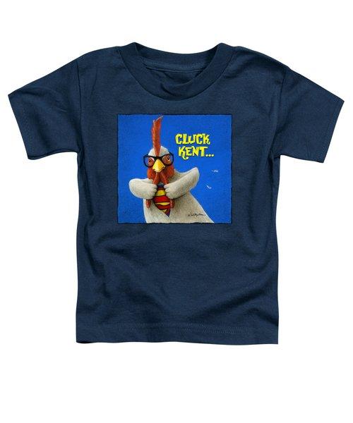Cluck Kent... Toddler T-Shirt