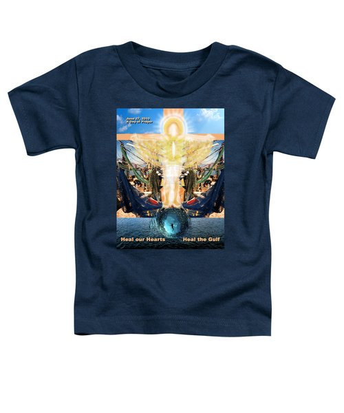 A Day Of Prayer For The Gulf Toddler T-Shirt