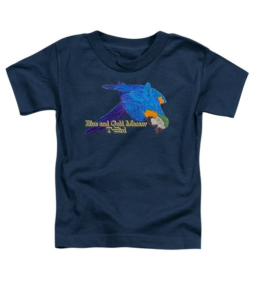 Blue And Gold Macaw Toddler T-Shirt by Zazu's House Parrot Sanctuary