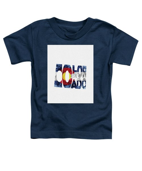 Colorado Typographic Map Flag Toddler T-Shirt