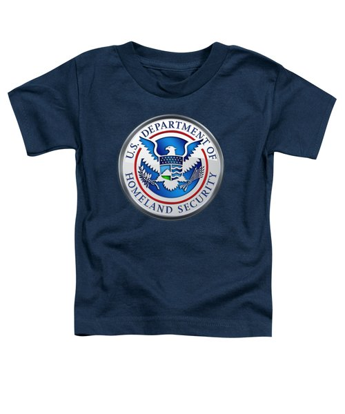 Department Of Homeland Security - D H S Emblem On Blue Velvet Toddler T-Shirt