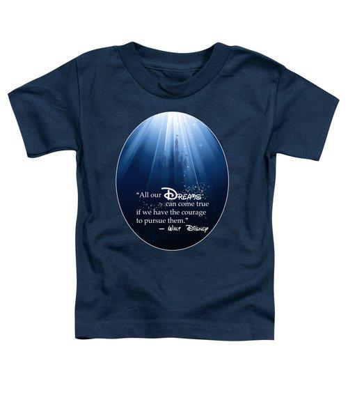 Dreams Can Come True Apparel Toddler T-Shirt