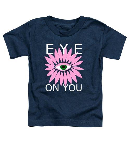 Eye On You - Black Toddler T-Shirt