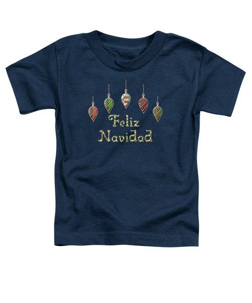 Feliz Navidad Spanish Merry Christmas Toddler T-Shirt