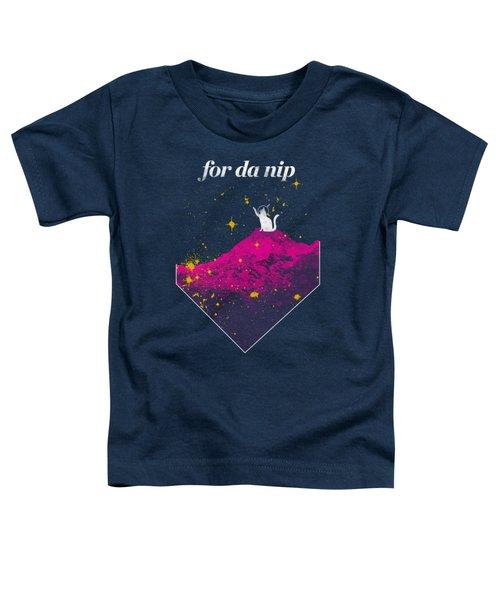 For Da Nip Toddler T-Shirt