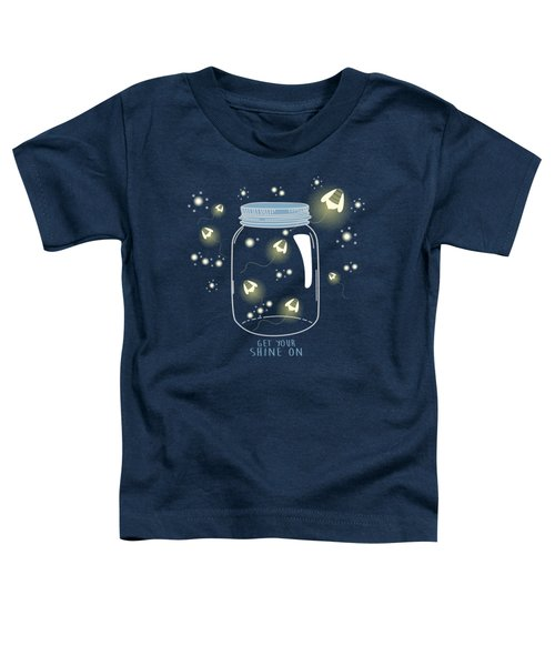 Get Your Shine On Toddler T-Shirt