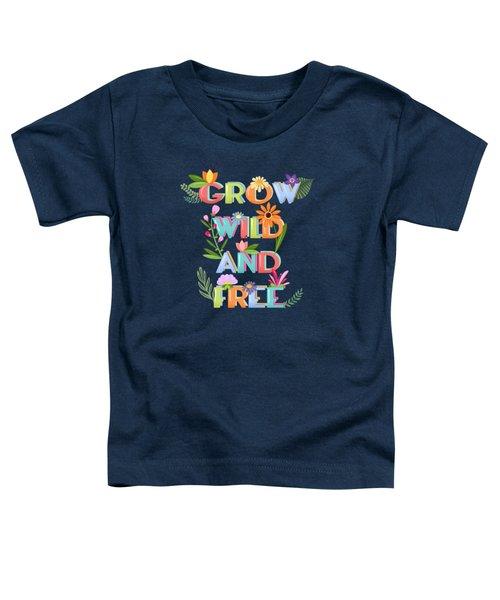 Grow Wild And Free Toddler T-Shirt