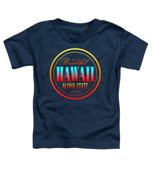 Hawaii Aloha State Design Toddler T-Shirt