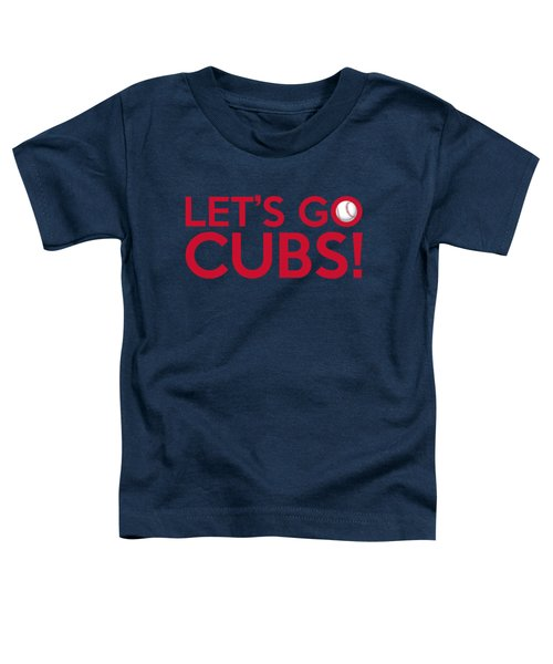 Let's Go Cubs Toddler T-Shirt