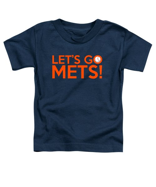 Let's Go Mets Toddler T-Shirt