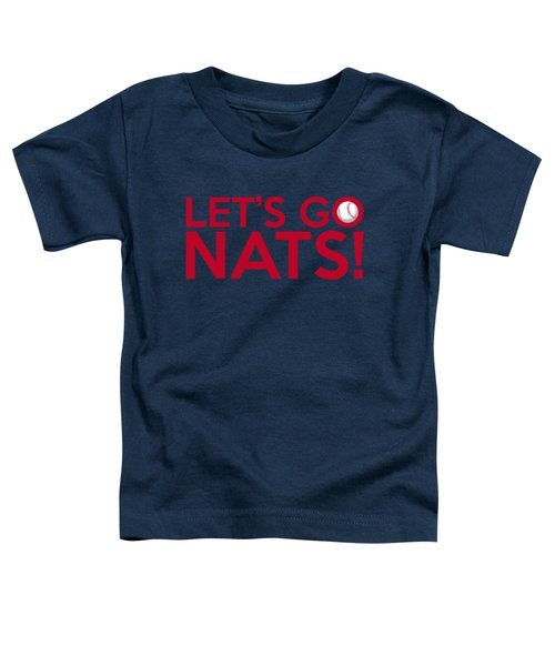 Let's Go Nats Toddler T-Shirt