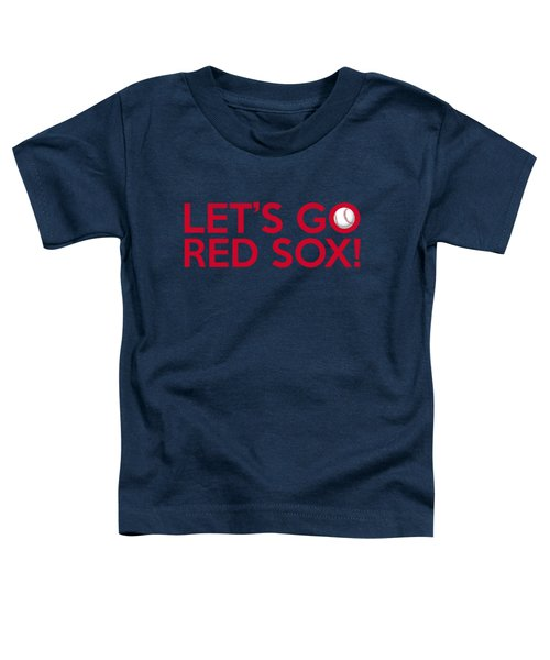 Let's Go Red Sox Toddler T-Shirt by Florian Rodarte