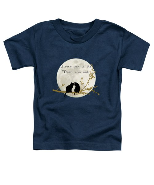Love You To The Moon And Back Toddler T-Shirt by Linda Lees