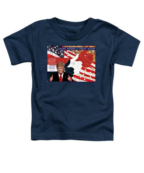 Make America Great Again - President Donald Trump Toddler T-Shirt