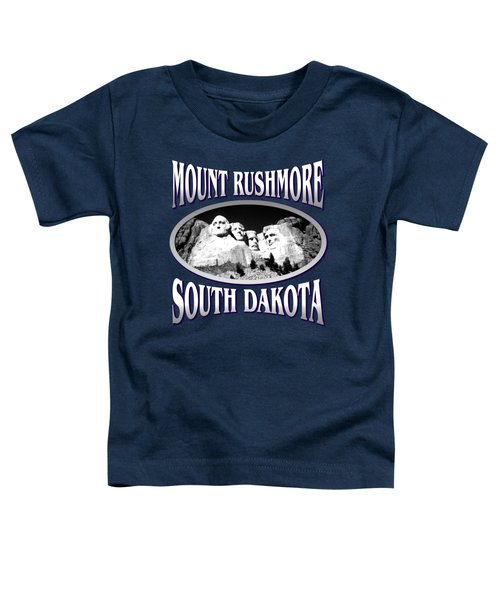 Mount Rushmore South Dakota Design Toddler T-Shirt