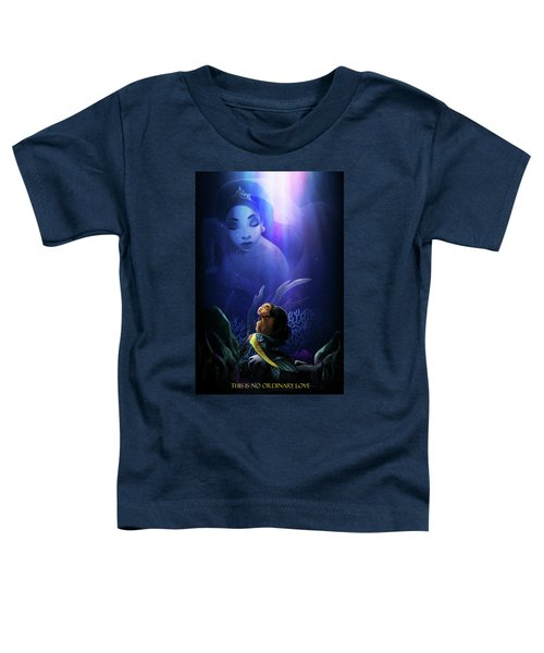 No Ordinary Love Toddler T-Shirt