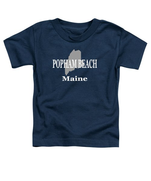 Popham Beach Maine State City And Town Pride  Toddler T-Shirt