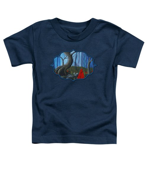 Red Riding Hood In The Forest Toddler T-Shirt